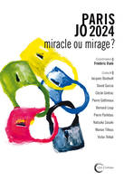 Paris JO 2024 / miracle ou mirage ?