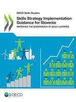 Skills Strategy Implementation Guidance for Slovenia, Improving the Governance of Adult Learning