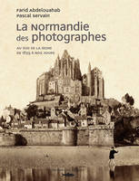 Au sud de la Seine, de 1839 à nos jours, La Normandie des photographes, Paul Almasy, Bruno Barbey, Denise Bellon...