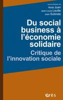 Du social business à l'économie solidaire , Critique de l'innovation sociale