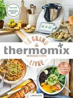 Thermomix - Le Grand Livre