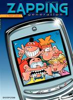 Zapping generation, Zapping Generation - Tome 1 - Trop laids !