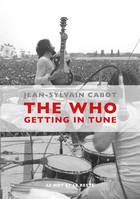 The Who, Getting in Tune