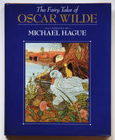 THE FAIRY TALES OF OSCAR WILDE illustrated by MICHAEL HAGUE.