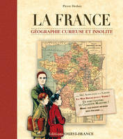 FRANCE, GEOGRAPHIE CURIEUSE ET INSOLITE