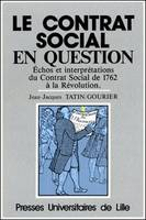 Le contrat social en question, Échos et interprétations du Contrat Social de 1762 à la Révolution
