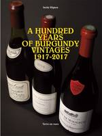 A hundred years of Burgundy vintages (Anglais)