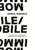 Mobile, immobile / artistes et chercheurs explorent nos modes de vie : exposition, Paris, Archives n