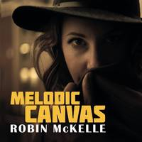 CD / Melodic Canvas / Robin Mckelle