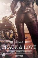 Crack and love, L'intégrale