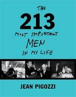Jean Pigozzi The 213 Most Important Men in my Life /anglais