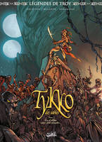 Legendes de Troy - Tykko des sables T03