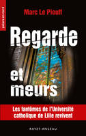 REGARDE ET MEURS, LES FANTOMES DE L'UNIVERSITE CATHOLIQUE DE LILLE REVIVENT