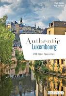 Authentic Luxembourg, 200 local favourites (EN)