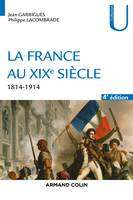 LA FRANCE AU XIXe SIECLE 1814-1914, 1814-1914