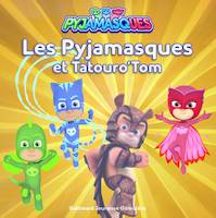 Les Pyjamasques et Tatouro'Tom