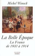 La Belle Époque, la France de 1900 à 1914