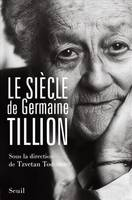 LE SIECLE DE GERMAINE TILLION
