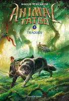 Animal Tatoo saison 1, Tome 02, Traqués