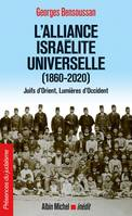 L'Alliance israélite universelle (1860-2020), Juifs d Orient Lumières d Occident