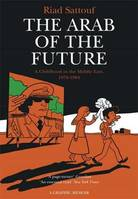 THE ARAB OF THE FUTURE (GRAPHIC BOOK I)