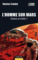 L'Homme sur Mars, Science ou Fiction ?