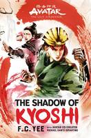 THE SHADOW OF KYOSHI (AVATAR, THE LAST AIRBENDER)