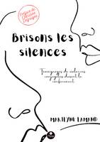 Brisons les silences, Témoignages de violences conjugales durant le confinement