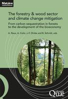 The forestry & wood sector and climate change mitigation, From carbon sequestration in forests to the development of the bioeconomy