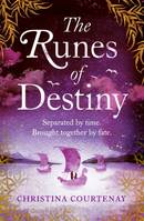 The Runes of Destiny, An epic, romantic timeslip adventure