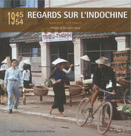 Regards sur l'Indochine, (1945-1954)