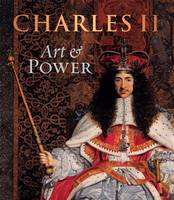 CHARLES II ART & POWER /ANGLAIS