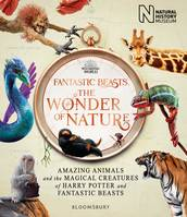 FANTASTIC BEASTS, THE WONDER OF NATURE