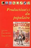 Production(s) du populaire, Colloque international tenu à Limoges, 14-16 mai 2002