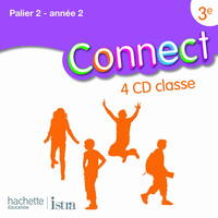 CONNECT 3E (PALIER 2 - ANNEE 2) - ANGLAIS - 4 CD AUDIO CLASSE - EDITION 2009