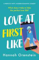 Love at First Like, A wise and witty rom-com of love in the digital age