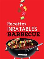 Recettes Inratables au Barbecue