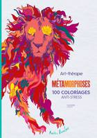 Métamorphoses, 100 coloriages anti-stress