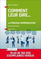 Comment leur dire... La Process Communication - 3e éd.