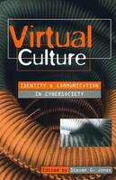 Virtual Culture, Identity and Communication in Cybersociety