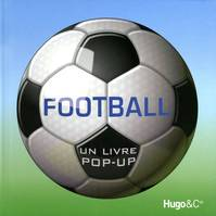 FOOTBALL - UN LIVRE POP-UP, un livre pop-up