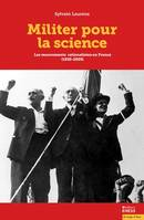 MILITER POUR LA SCIENCE - LES MOUVEMENTS RATIONALISTES EN FR