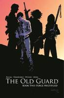 FORCE MULTIPLIED (THE OLD GUARD, BOOK 2)