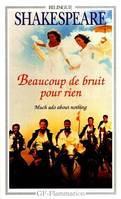 BEAUCOUP DE BRUIT POUR RIEN / MUCH ADO ABOUT NOTHING, Much ado about nothing