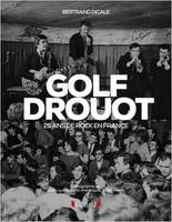 Golf Drouot / 25 ans de rock en France