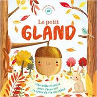 Le Petit Gland (Coll. Nature)
