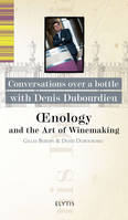 Conversations over a bottle with, Denis Dubourdieu, Oenology and the Art of Winemaking