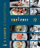 TOP CHEF SAISON 9 - 5 CHEFS D'EXCEPTION, 5 CHEFS D'EXCEPTION