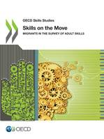Skills on the Move, Migrants in the Survey of Adult Skills