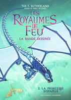 Les royaumes de feu / La princesse disparue, La Princesse disparue